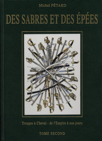 Des sabres et des épées, tome II michel petard. Cavalry from Empire till now