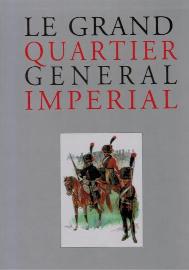 Le grand quartier general imperial, by Patrice Courcelle and Ronald Pawly, editions quatuor