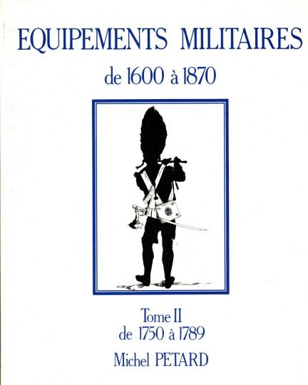 Equipements militaires: 1804 to 1815, tome I michel petard