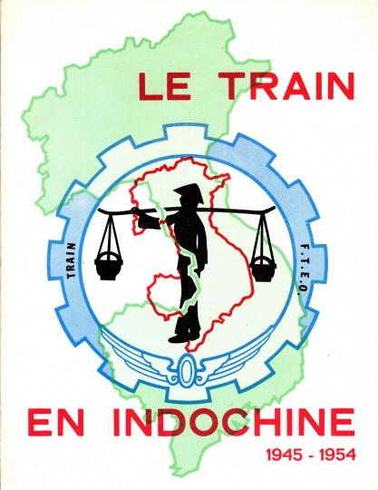 Le train en Indochine - 1945- 1954- Col Georges Couget