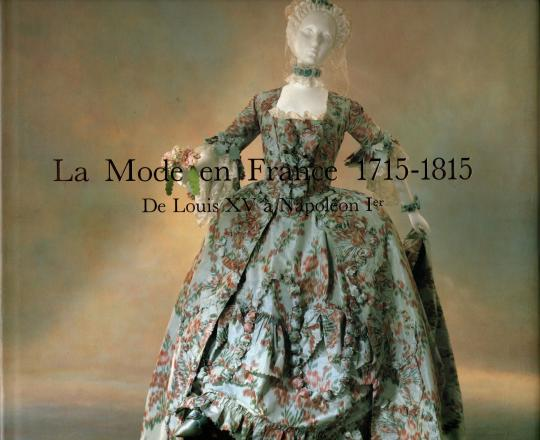 La mode en France 1715-1815 De Louis XV à Napoléon Ier